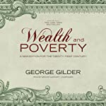Wealth and Poverty: A New Edition for the Twenty-First Century | George F. Gilder