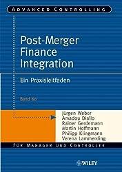 Post-Merger Finance Integration: Ein Praxisleitfaden (Advanced Controlling, Band 60)