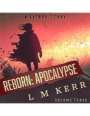 Reborn: Apocalypse (Volume 3): Re-Release: A LitRPG/Wuxia Story