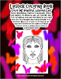 amazoncom lipstick coloring book color me beautiful luscious lips practice with makeup cosmetics or any medium pencils pens markers etc - Color Me Beautiful Book