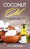 coconut oil benefits of coconut oil how to boost your brain burn fat build your hair utilizing coconut oil coconut oil coconut weight loss beautiful loss hair beauty benefits book 1