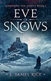 Kindle Store : Eve of Snows: Sundering the Gods Book One