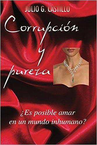 Corrupción y pureza: ¿Es posible amar en un mundo inhumano ...