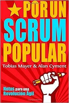 Book By Tobias Mayer Por Un Scrum Popular:: Notas para una Revolucion Agil (Spanish Edition)