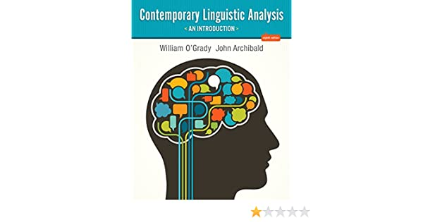 Contemporary linguistic analysis an introduction 8th edition contemporary linguistic analysis an introduction 8th edition william ogrady john archibald 9780321836151 amazon books fandeluxe Choice Image
