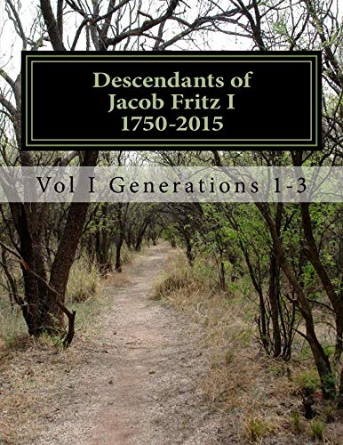 Price comparison product image Descendants of Jacob Fritz I 1750-2015 Volume I: Generations 1-3