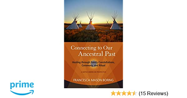 Connecting to Our Ancestral Past: Healing through Family