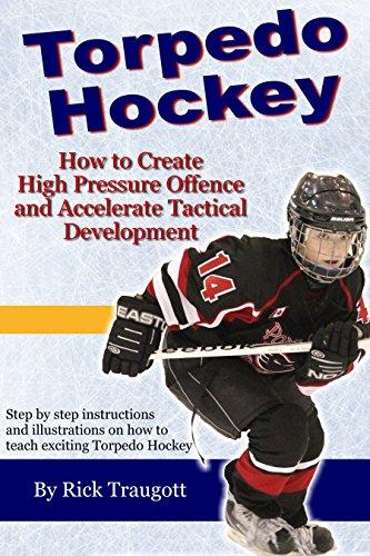 Torpedo Hockey: A Coach's Guide to the  High Pressure  Offensive System por Rick Traugott,Sue Traugott