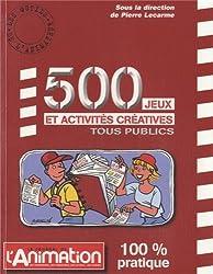 500 jeux et activités créatives tous publics