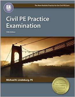 Civil PE Practice Examination, 5th Ed