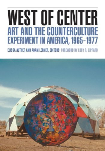 West of Center: Art and the Counterculture Experiment in America, 1965-1977 - Store America Of Mall Minnesota