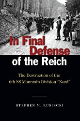 In Final Defense of the Reich: The Destruction of the 6th SS Mountain Division