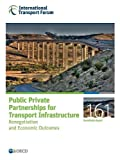img - for Public Private Partnerships for Transport Infrastructure: Renegotiation and Economic Outcomes (Roundtable reports) book / textbook / text book