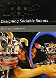 img - for Designing Sociable Robots (Intelligent Robotics and Autonomous Agents series) by Cynthia Breazeal (2004-08-20) book / textbook / text book