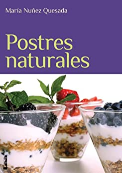 Postres naturales (Spanish Edition) - Kindle edition by