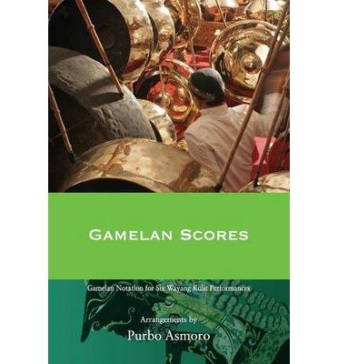 [(Gamelan Scores: Javanese Wayang Kulit Tales in Three Dramatic Styles)] [Author: Purbo Asmoro] published on (November, 2013)