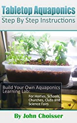 Tabletop Aquaponics -- for Homes, Schools, Churches, Clubs, and Science Fairs (English Edition)