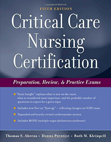 Critical Care Nursing Certification: Preparation, Review and Practice Exams (Critical Care Certification (Ahrens))