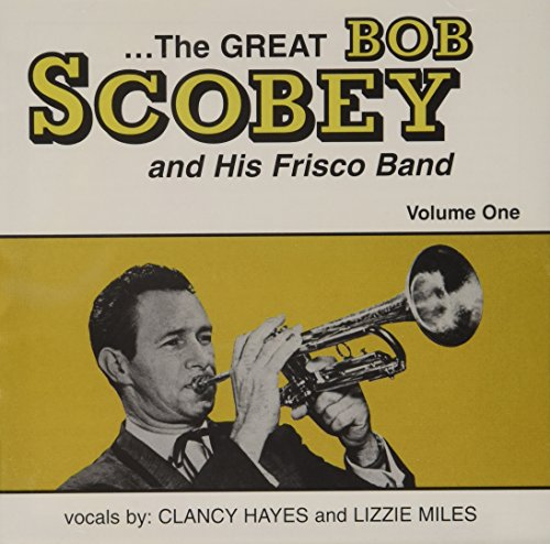 The Great Bob Scobey and His Frisco Band, Vol. 1 by Jazzology