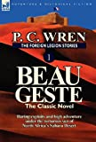 img - for The Foreign Legion Stories 1: Beau Geste: Daring Exploits and High Adventure Under the Torturous Sun of North Africa's Sahara Desert book / textbook / text book