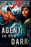 Agent in the Dark, Guy Stanton, 1494843471
