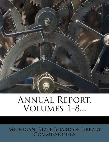Annual Report, Volumes 1-8... ebook