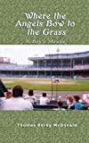Where the Angels Bow to the Grass, Thomas Porky McDonald, 1410721027