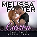 Bad Boys After Dark: Carson: Bad Billionaires After Dark Audiobook by Melissa Foster Narrated by Paul Woodson