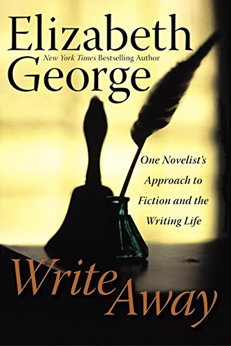 Write Away  One Novelist's Approach To Fiction And The Writing Life  George Elizabeth  Insp