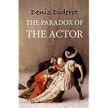 The paradox of the actor: Reflexions sur le paradoxe
