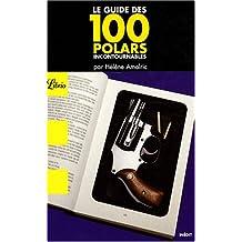 GUIDE DES 100 POLARS INCONTOURNABLES (LE)