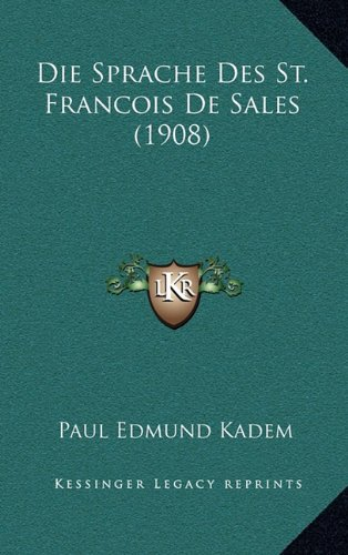 Read Online Die Sprache Des St. Francois De Sales (1908) (German Edition) pdf