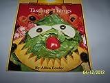 Tasting Things, Allan Fowler, 0516449117