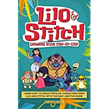 Lilo and Stitch Drawing Book Step-by-Step: Learn How to Draw Popular Characters from Lilo and Stitch with the Easy and Fun Guide