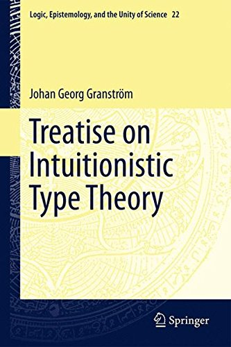 Treatise on Intuitionistic Type Theory (Logic, Epistemology, and the Unity of Science) (Volume 22) (English and German Edition) by Springer