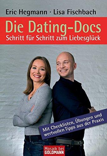 Die Dating-Docs  - Schritt für Schritt zum Liebesglück: Mit Checklisten, Übungen und wertvollen Tipps aus der Praxis (Mosaik bei Goldmann)