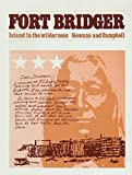 img - for Fort Bridger: Island in the Wilderness by Fred R. Gowans (1975-05-03) book / textbook / text book