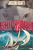 The Shipkiller, Justin Scott, 0449209091