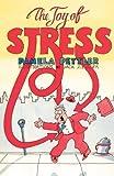 The Joy of Stress, Pamela Pettler, 0595158900