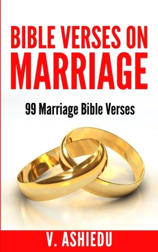 Bible Verses On Marriage: 99 Marriage Bible Verses