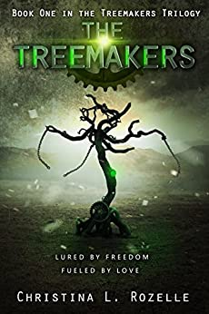 The Treemakers (The Treemakers Trilogy Book 1) by [Rozelle, Christina L.]