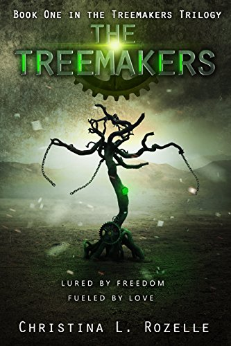 The Treemakers: (YA Dystopian Scifi) (The Treemakers Trilogy Book 1) by [Rozelle, Christina L.]