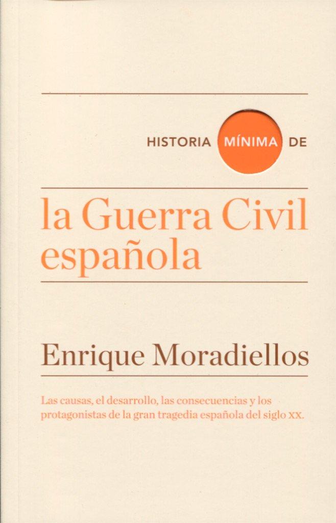 Historia mínima de la Guerra Civil española Historias mínimas ...