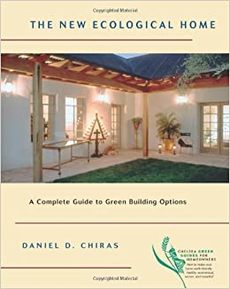 The New Ecological Home: A Complete Guide to Green Building Options Ecological Design Home on natural home design, design home design, organic home design, creative home design, visual home design, historical home design, sustainable home design, industrial home design, construction home design, green home design, international home design, functional home design, healthy home design, architectural home design, earth home design, global home design, family home design, self-sustaining home design, safe home design, practical home design,