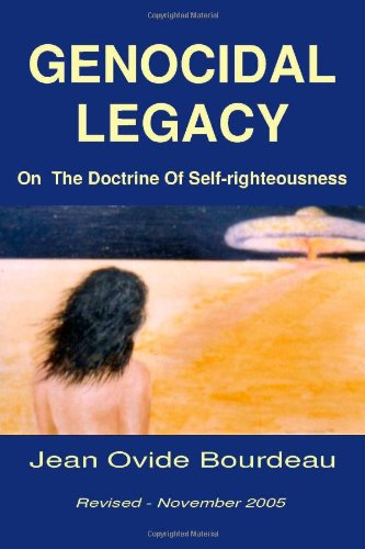 Read Online Genocidal Legacy: On The Doctrine Of Self-righteousness pdf epub