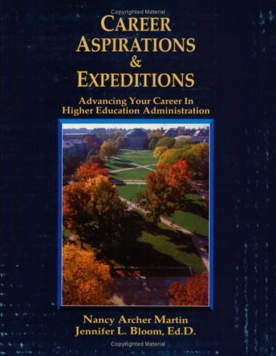 Career Aspirations & Expeditions: Advancing Your Career in Higher Education Administration by Nancy Archer Martin (2003-10-31)