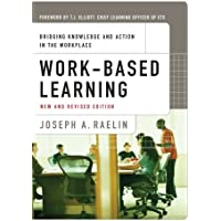 Work-Based Learning: Bridging Knowledge and Action in the Workplace (The Josey-bass Business and Management Series)