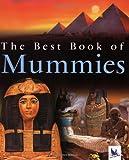 The Best Book of Mummies, Philip Steele and Miranda Smith, 075345873X
