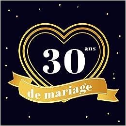 Amazon 30 Ans De Mariage Livre D Or Mariage 30 Ans Cadeau Anniversaire De Mariage 100 Pages Pour Les Felicitations Encouragements Publishing Persocad Reference