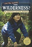 Can You Survive the Wilderness?, Matt Doeden, 1429679964